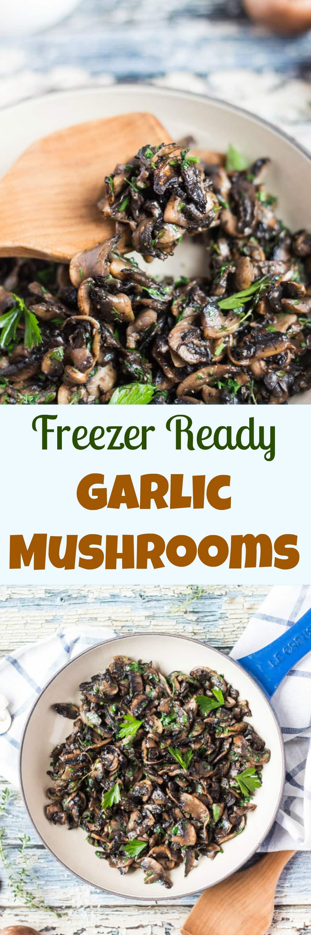 Freezer Ready Garlic Mushrooms. With a batch of these garlic mushrooms in the freezer, a simple meal is never far away.
