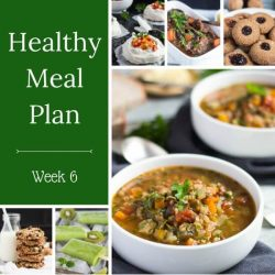 Healthy Meal Plan Week 6. A week of healthy eating; comforting soups, take-out fake-out, & a great sheet pan dinner.