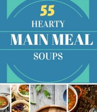 55 Hearty Soups Perfect for Dinner On A Cold Winter's Evening