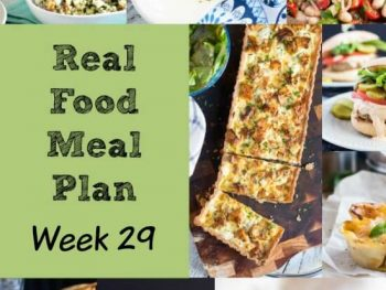 Real Food Meal Plan – Week 29