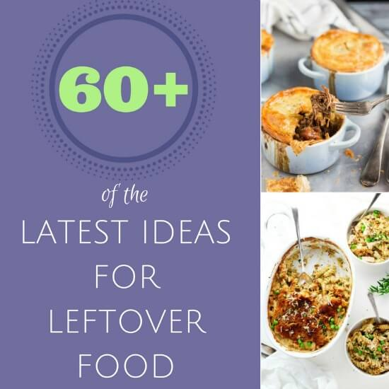 60+ of the best leftover food recipes to reduce food waste