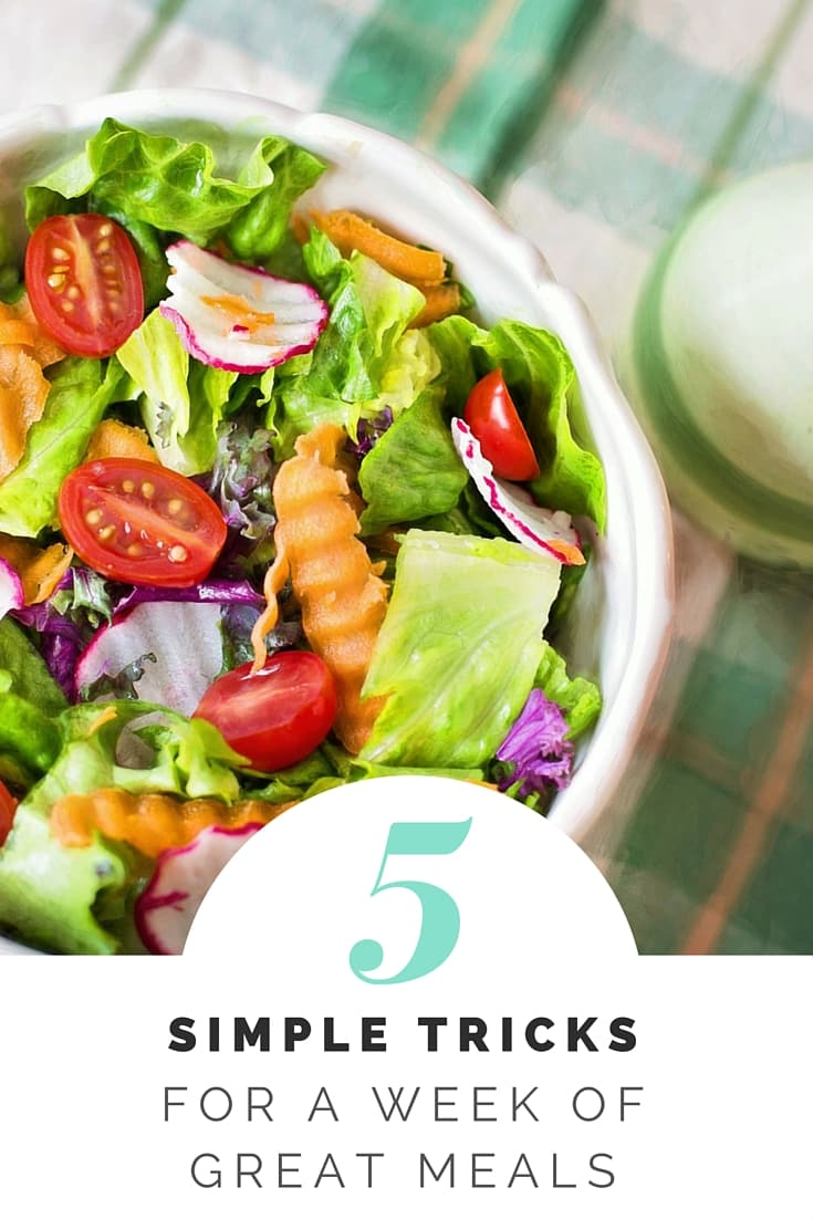 5 Simple Tricks For A Week Of Great Meals. With these simple tips, you can easily save money and serve your family nutritious meals without fuss.