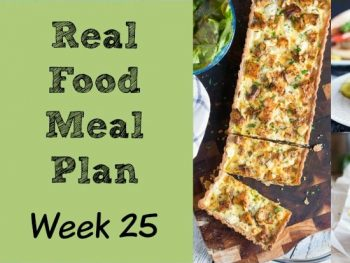 Real Food Meal Plan – Week 25
