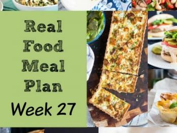 Real Food Meal Plan – Week 27