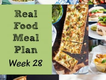 Real Food Meal Plan – Week 28