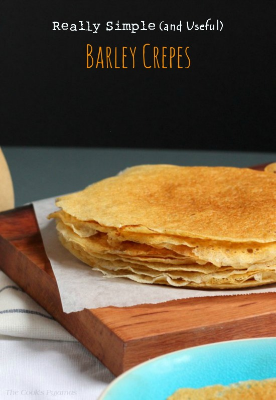 Really Simple (and Useful) Barley Crepes|thecookspyjamas.com
