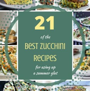 21 Of The Best Zucchini Recipes for using up that summer glut.