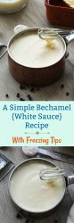 A Simple Bechamel {White} Sauce. An easy recipe with so many uses. It also freezes well, so tuck some in the freezer for a quick meal.