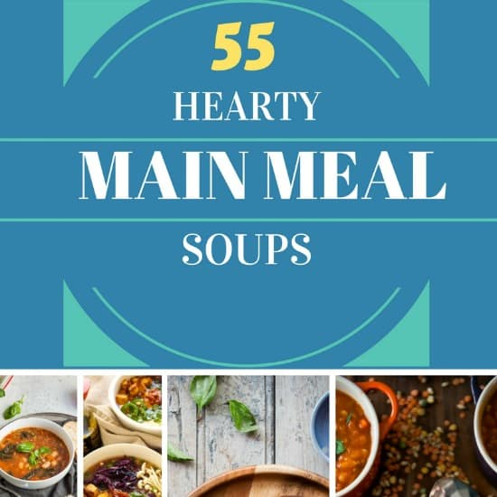 55 of the Best Hearty Soups for Winter