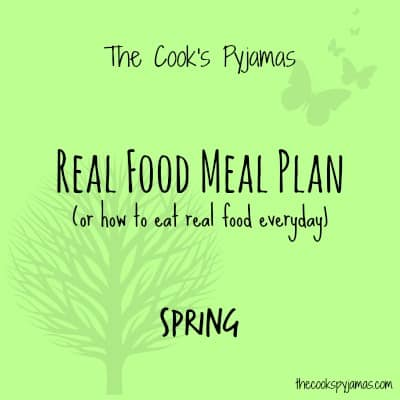 Real Food Meal Plan Spring Week 2 | thecookspyjamas.com