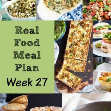 Real Food Meal Plan Week 27. Includes chicken lettuce wraps, slow cooker Mississippi chuck roast, beetroot tarte tartin & beer battered cod.